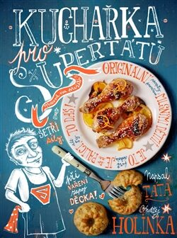 Kuchařka pro super tátu - Holinka Ondřej