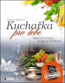 Kuchařka pro tebe – báječné recepty krok za krokem - Helena Rytířová