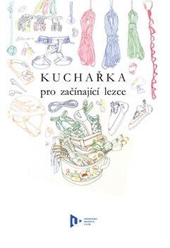 Kuchařka pro začínající lezce - Jiřina Valachovičová, Mária  Fúčelová