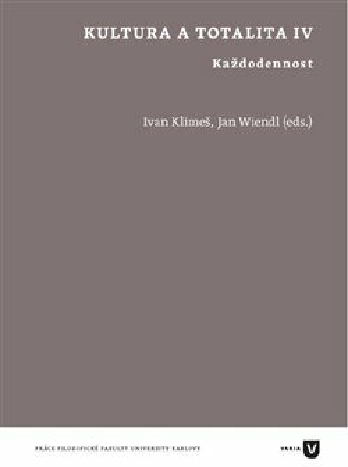 Kultura a totalita IV - Jan Wiendl, Ivan Klimeš