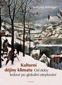 Kulturní dějiny klimatu - Wolfgang Behringer