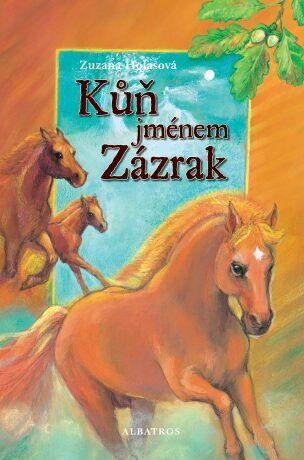 Kůň jménem Zázrak - Zuzana Holasová, Barbora Kyšková