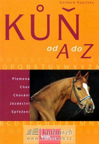Kůň od A do Z - Kapitzke Gerhard