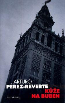 Kůže na buben - Arturo Pérez-Reverte