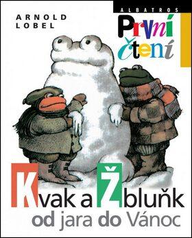 Kvak a Žbluňk od jara do Vánoc - Arnold Lobel