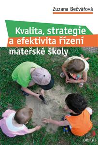 Kvalita, strategie a efektivita řízení mateřské školy - Zuzana Bečvářová