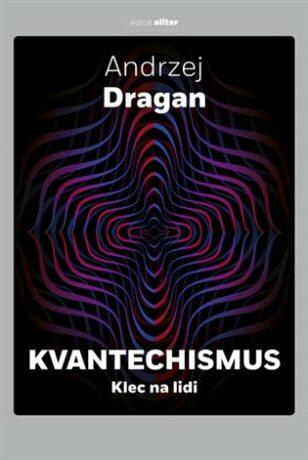 Kvantechismus - Andrzej Dragan