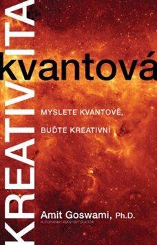 Kvantová kreativita - Amit Goswami