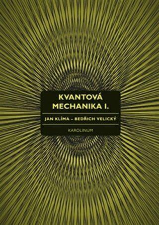 Kvantová mechanika I. - Jan Klíma, Bedřich Velický