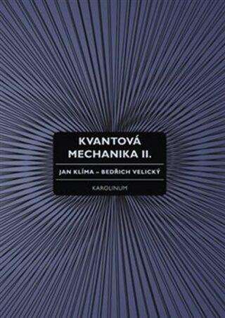 Kvantová mechanika II. - Jan Klíma
