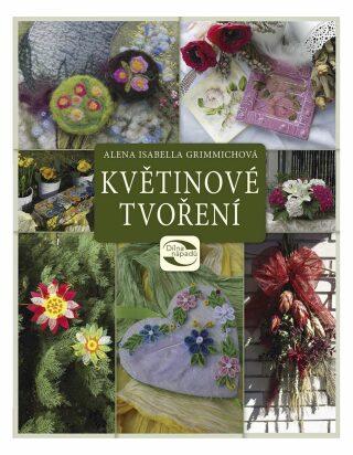 Květinové tvoření - Alena Isabella Grimmichová