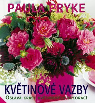 Květinové vazby - Pryke Paula