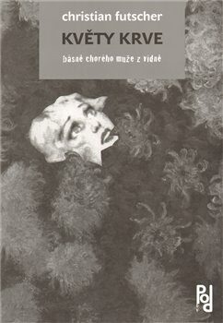 Květy krve - Christian Futscher