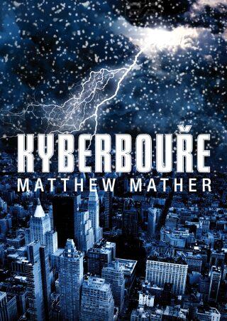 Kyberbouře - Matthew Mather