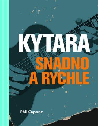 Kytara snadno a rychle - Capone Phil