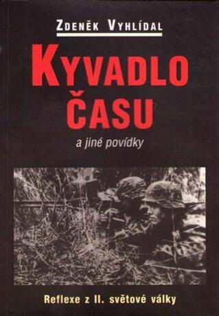 Kyvadlo času a jiné povídky - Reflexe z II. světové války - Zdeněk Vyhlídal