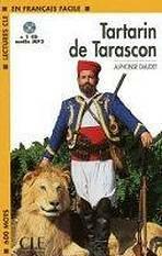 LECTURES CLE EN FRANCAIS FACILE NIVEAU 1: TARTARIN DE TARASCON + CD MP3 - Alphonse Daudet
