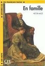 LECTURES CLE EN FRANCAIS FACILE NIVEAU 1: EN FAMILLE - Hector Malot