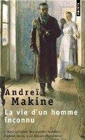La vie d'un homme inconnu - Andrei Makine