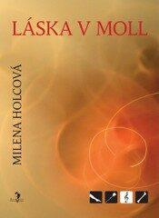 Láska v moll - Milena Holcová