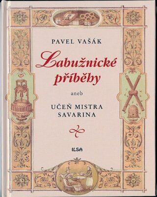 Labužnické příběhy aneb Učeň mistra Savarina - Pavel Vašák