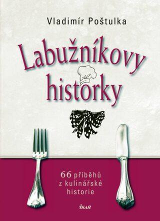 Labužníkovy historky - Vladimír Poštulka