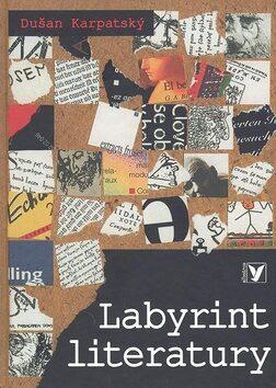 Labyrint literatury - Dušan Karpatský
