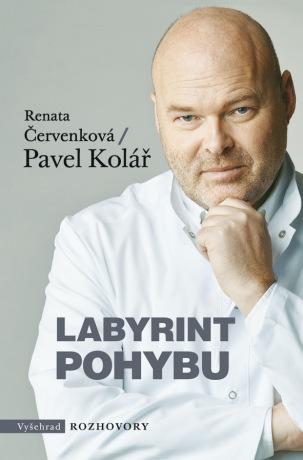 Labyrint pohybu - Pavel Kolář, Renata Červenková