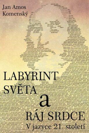 Labyrint světa a ráj srdce - Jan Ámos Komenský