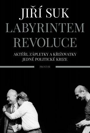 Labyrintem revoluce - Jiří Suk