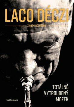 Laco Déczi - totálně vytroubený mozek - Tomáš Poláček