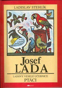 Ladovy veselé učebnice Ptáci - Josef Lada