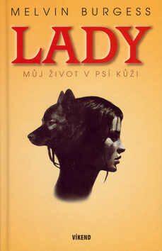 Lady Můj život v psí kůži - Melvin Burgess