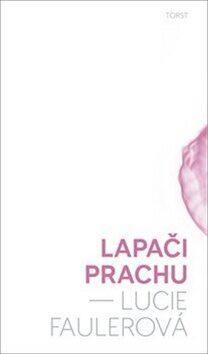 Lapači prachu - Lucie Faulerová