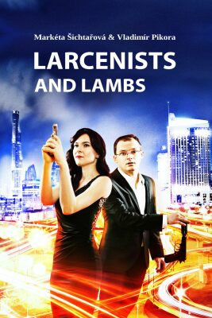 Larcenists and Lambs - Markéta Šichtařová, Vladimír Pikora