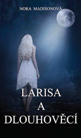 Larisa a Dlouhověcí - Madisonová Nora