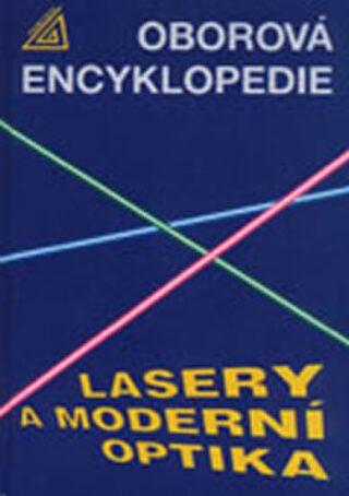 Lasery a moderní optika (oborová encyklopedie) - Vrbová M.