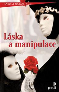Láska a manipulace - Isabelle Nazare-Aga
