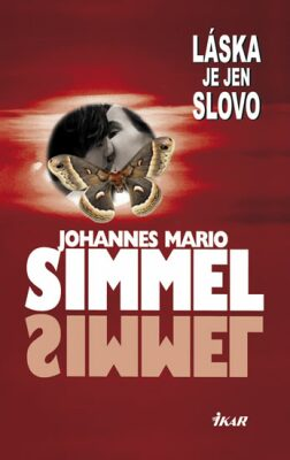 Láska je jen slovo - Johannes Mario Simmel