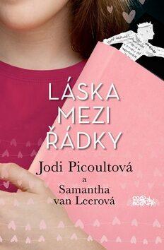 Láska mezi řádky - Jodi Picoultová, Samantha van Leerová