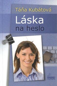Láska na heslo - Táňa Kubátová