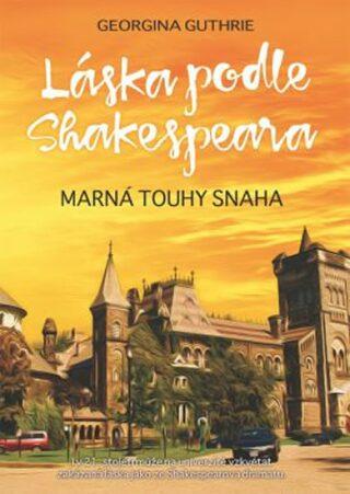 Láska podle Shakespeara 2 - Marná touhy snaha - Georgina Guthrie