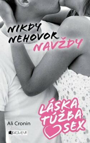 Láska, túžba, sex 1 – Nikdy nehovor navždy - Ali Cronin, Mária Havranová