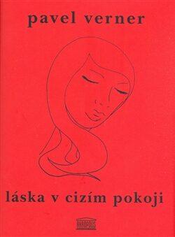 Láska v cizím pokoji - Pavel Verner