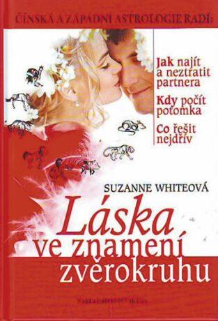 Láska ve znamení zvěrokruhu - Suzanne Whiteová