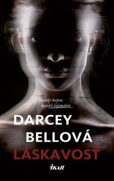 Láskavosť - Darcey Bellová