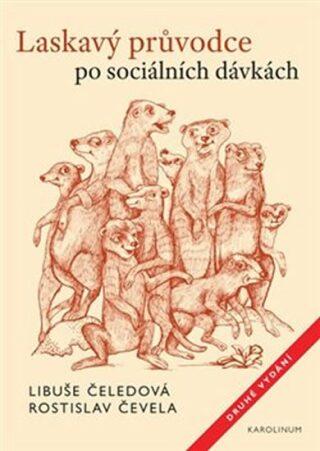 Laskavý průvodce po sociálních dávkách - Libuše Čeledová, Rostislav Čevela