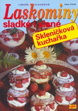 Laskominy sladké i slané - Libuše Vlachová, Luboš Bárta