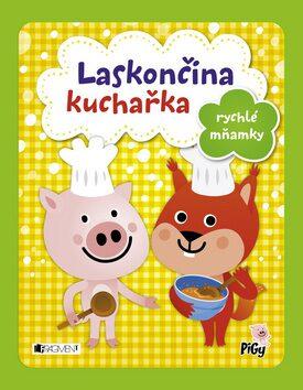 Laskončina kuchařka – rychlé mňamky - Zuzana Pavésková, Zdenka Chocholoušová