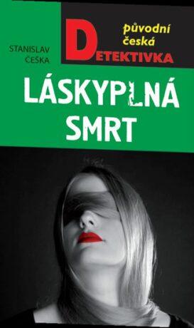 Láskyplná smrt - Stanislav Češka